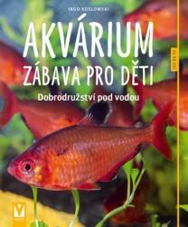 KOSLOWSKI Ingo Akvárium - zábava pro děti