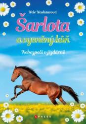 NEUHAUSOVÁ Nele Šarlota a vysněný kůň - Nebezpečí v jízdárně