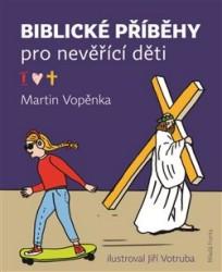 VOPĚNKA Martin Biblické příběhy pro nevěřící děti