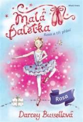 BUSSELLOVÁ Darcey Malá baletka: Rosa a tři přání