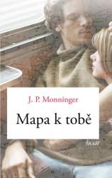 MONNINGER J. P. Mapa k tobě