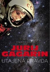 LIŠKA Vladimír Jurij Gagarin - Utajená pravda