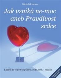 BROZMAN Michal Jak vzniká ne-moc aneb Pravdivost srdce