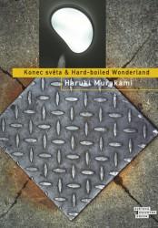 MURAKAMI Haruki Konec světa & Hard-boiled Wonderland