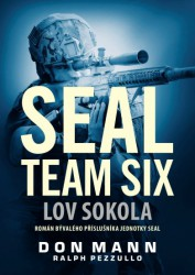 MANN Don, PEZZULLO Ralph SEAL team six: Lov sokola
