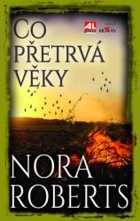 ROBERTS Nora Co přetrvá věky