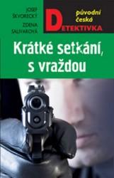 SALIVAROVÁ Zdena, ŠKVORECKÝ Josef Krátké setkání, s vraždou