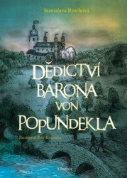 RESCHOVÁ Stanislava Dědictví barona von Popundekla