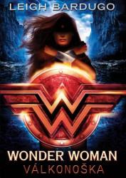 BARDUGO Leigh Wonder Woman - Válkonoška