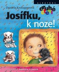 KROLUPPEROVÁ Daniela Josífku, k noze!