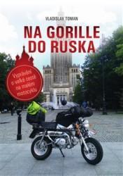 TOMAN Vladislav Na Gorille do Ruska