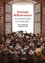 KOSATÍK Pavel Pražská defenestrace 23. května 1618 (a co bylo dál...)