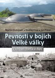 DUBÁNEK Martin, FILIP Ondřej, PAVEL Jan Pevnosti v bojích Velké války - Východní fronta a Alpy