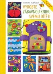 KUBAČOVÁ, Veronika Vyrobte zábavnou knihu svému dítěti
