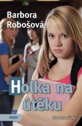 ROBOŠOVÁ Barbora Holka na útěku