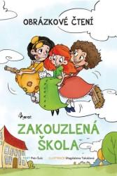 ŠULC Petr Zakouzlená škola