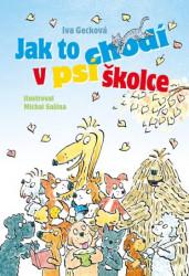 GECKOVÁ Iva Jak to chodí v psí školce