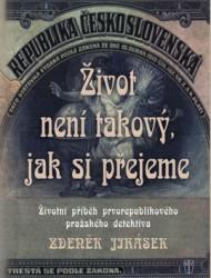 JIRÁSEK Zdeněk Život není takový, jak si přejemec