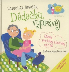 ŠPAČEK Ladislav Dědečku, vyprávěj