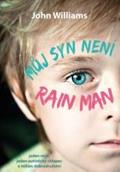 WILLIAMS John Můj syn není Rain Man
