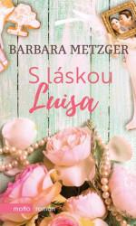 METZGER Barbara S láskou Luisa