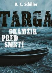 SCHILLER B. C. Targa: Okamžik před smrtí