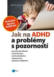 WINTER Britta Jak na ADHD a problémy s pozorností