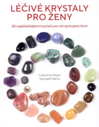 MAYET, Catherine Léčivé krystaly pro ženy