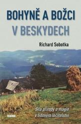 SOBOTKA, Richard Bohyně a božci v Beskydech