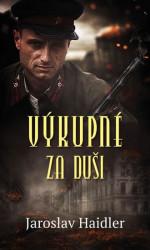 HAIDLER, Jaroslav Výkupné za duši