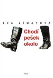 LÍMANOVÁ, Eva Chodí pešek okolo