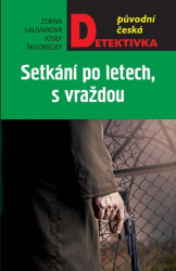 SALIVAROVÁ, Zdena Setkání po letech, s vraždou