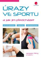 PILNÝ, Jaroslav Úrazy ve sportu a jak jim předcházet