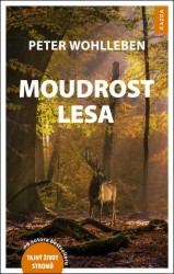 WOHLLEBEN, Peter Moudrost lesa