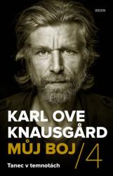 KNAUSGARD, Karl Ove Můj boj.4 Tanec v temnotách