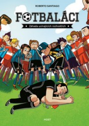 SANTIAGO Roberto Fotbaláci - Záhada usínajících rozhodčích