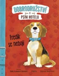 SWANSONOVÁ SATERENOVÁ Shelley Dobrodružství v psím hotelu - Fredík se nebojí