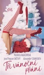 HARASIMOVÁ Markéta, SNĚTIVÝ Josef Pepson, STAINFORTH Alexandr Tři vánoční přání