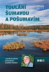 PECKA Josef Toulání Šumavou a Pošumavím s profesionálním průvodcem Josefem Peckou