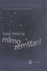 ŠANDERA Jiří Naše třídní je mimozemšťan!
