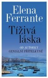 FERRANTE, Elena Tíživá láska