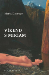 DAVOUZE, Marta Víkend s Miriam