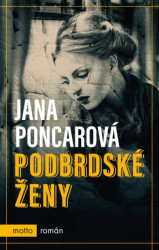 PONCAROVÁ, Jana Podbrdské ženy