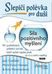 CANFIELD, Jack Slepičí polévka pro duši. Síla pozitivního myšlení