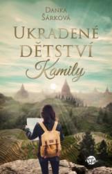 ŠÁRKOVÁ, Danka Ukradené dětství Kamily