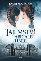 FORRY Lauren A. Tajemství Abigale Hall