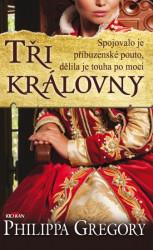 GREGORY Philippa Tři královny