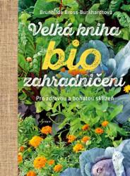 BROSS-BURKHARDT, Brunhilde Velká kniha biozahradničení