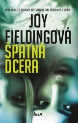 FIELDING, Joy Špatná dcera