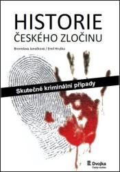 HRUŠKA Emil, JANEČKOVÁ Bronislava Historie českého zločinu